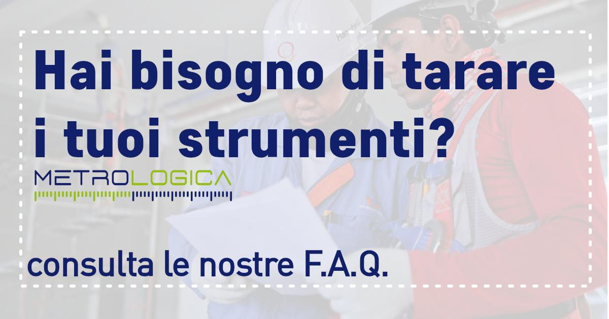 hai bisogno di tarare i tuoi strumenti? Consulta le nostre F.A.Q.